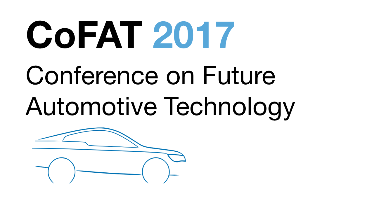 Conference on Future Automotive Technology (CoFAT) 2017