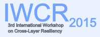 Third International Workshop on Cross-layer Resiliency 2015